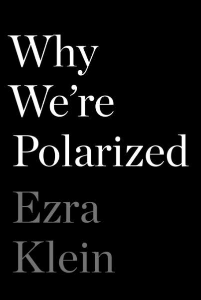 Why We're Polarized by Ezra Kline